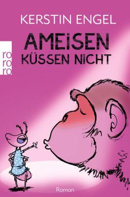 Ameisen küssen nicht, Kerstin Engel