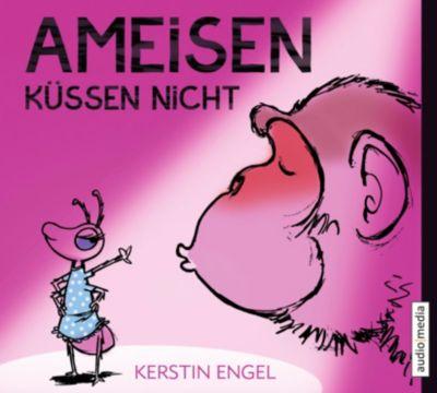 Ameisen küssen nicht, 5 Audio-CDs, Kerstin Engel
