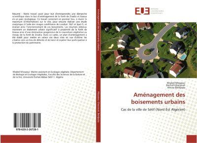 Aménagement des boisements urbains, Khaled Missaoui, Rachid Gharzouli, Amina Beldjazia