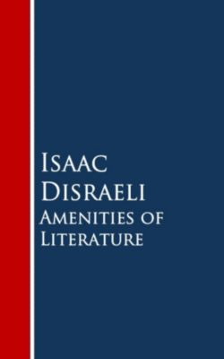 Amenities of Literature, Isaac Disraeli