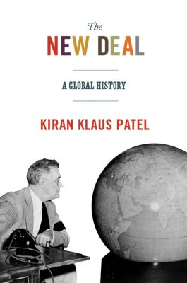 America in the World: The New Deal, Kiran Klaus Patel