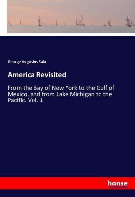 America Revisited, George Augustus Sala