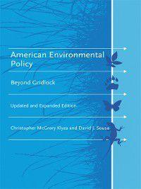 American and Comparative Environmental Policy: American Environmental Policy, Christopher McGrory Klyza, David J. Sousa