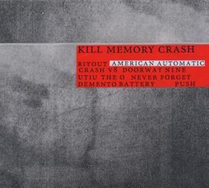 American Automatic, Kill Memory Crash