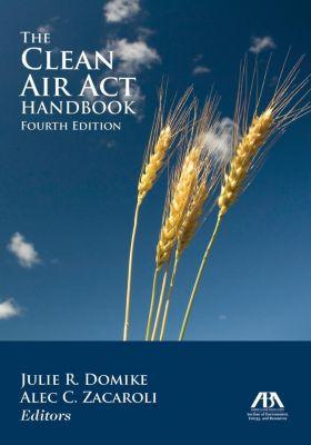 American Bar Association: The Clean Air Act Handbook