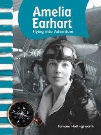 American Biographies (Primary Source Readers): Amelia Earhart, Tamara Hollingsworth