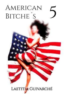 American Bitche´s: American Bitche´s 5, Laetitia Guivarché