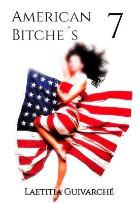 American Bitche´s: American Bitche´s 7, Laetitia Guivarché