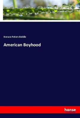 American Boyhood, Horace Peters Biddle