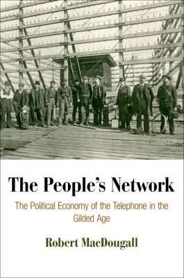 American Business, Politics, and Society: The People's Network, Robert MacDougall