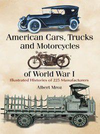 American Cars, Trucks and Motorcycles of World War I, Albert Mroz
