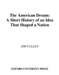 American Dream: A Short History of an Idea that Shaped a Nation, Jim Cullen