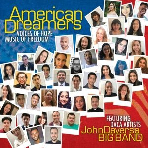 American Dreamers: Voices of Hope,, John Big Band Featuring Daca Artists Daversa