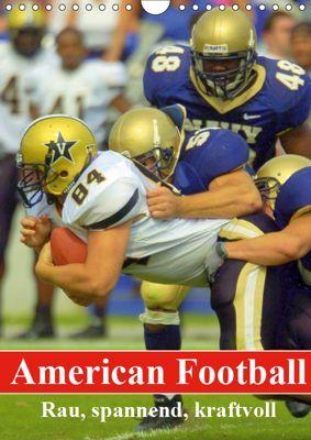 American Football. Rau, spannend, kraftvoll (Wandkalender 2019 DIN A4 hoch), Elisabeth Stanzer