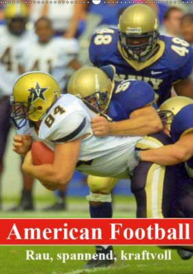 American Football. Rau, spannend, kraftvoll (Wandkalender 2019 DIN A2 hoch), Elisabeth Stanzer