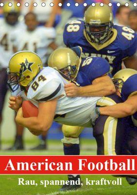 American Football. Rau, spannend, kraftvoll (Tischkalender 2019 DIN A5 hoch), Elisabeth Stanzer