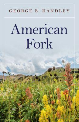 American Fork, George B. Handley