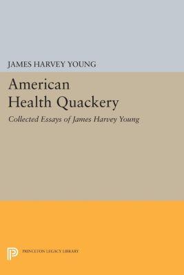 American Health Quackery, James Harvey Young