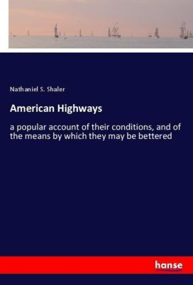 American Highways, Nathaniel S. Shaler