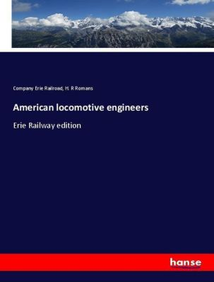 American locomotive engineers, Company Erie Railroad, H. R Romans