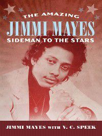 American Made Music: The Amazing Jimmi Mayes, Jimmi Mayes, V. C. Speek