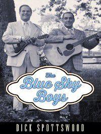 American Made Music: The Blue Sky Boys, Dick Spottswood