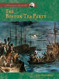 American Moments Set 1: Boston Tea Party, Cory Gunderson