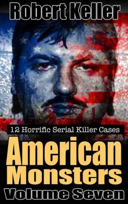 American Monsters: American Monsters Volume 7, Robert Keller