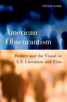 American Obscurantism, Peter Lurie