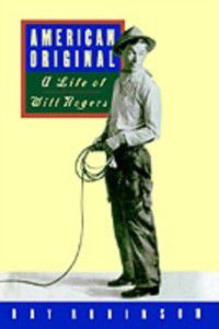 American Original: A Life of Will Rogers, Ray Robinson