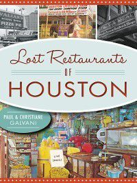 American Palate: Lost Restaurants of Houston, Christiane Galvani, Paul Galvani