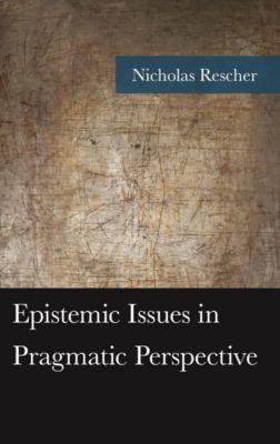 American Philosophy Series: Epistemic Issues in Pragmatic Perspective, Nicholas Rescher