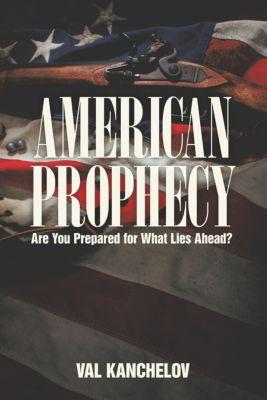 American Prophecy, Val Kanchelov