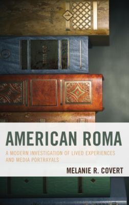 American Roma, Melanie R. Covert