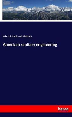 American sanitary engineering, Edward Southwick Philbrick