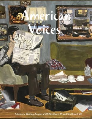 American Voices, Scholastic Writing Awards 2018 Northeast IN and Northwest OH