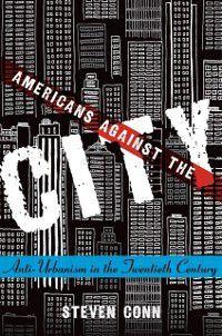 Americans Against the City, Steven Conn