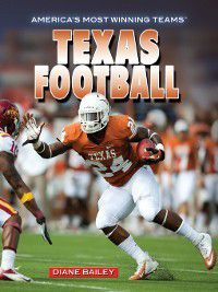 America's Most Winning Teams: Texas Football, Diane Bailey