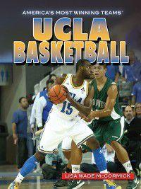 America's Most Winning Teams: UCLA Basketball, Lisa Wade McCormick