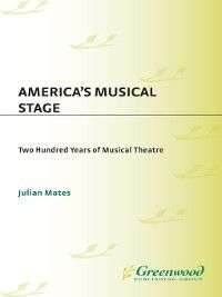 America's Musical Stage, Julian Mates