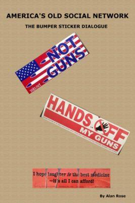 America's Old Social Network: the Bumper Sticker Dialogue, Alan Rose