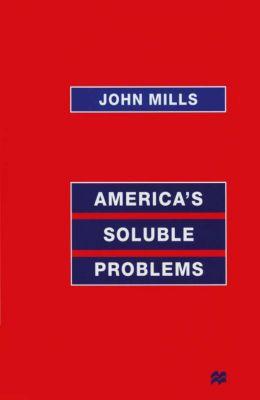 America's Soluble Problems, John Mills