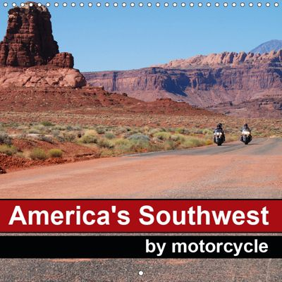 America's Southwest by Motorcycle (Wall Calendar 2019 300 × 300 mm Square), Mike Kaercher