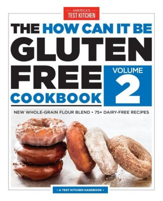 America's Test Kitchen: The How Can It Be Gluten Free Cookbook Volume 2