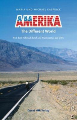 Amerika - The Different World, Maria Kasprick, Michael Kasprick