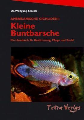 Amerikanische Cichliden, 2 Bde.: Bd.1 Kleine Buntbarsche - Wolfgang Staeck |