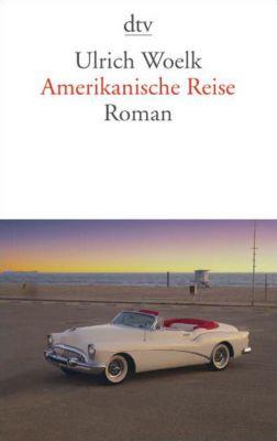 Amerikanische Reise, Ulrich Woelk