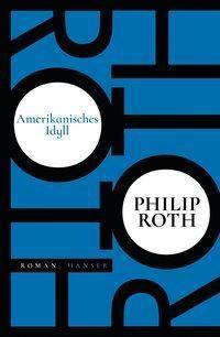 Amerikanisches Idyll - Philip Roth |
