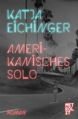 Amerikanisches Solo, Katja Eichinger