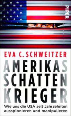 Amerikas Schattenkrieger, Eva C. Schweitzer